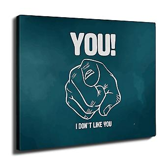 I Don't Like You Funny Wall Art Canvas 40cm x 30cm | Wellcoda
