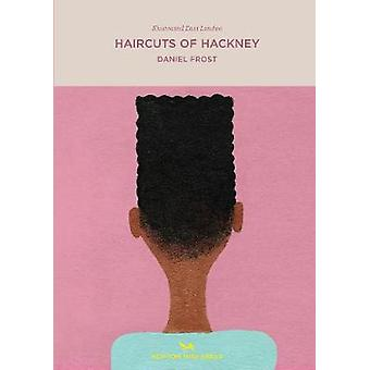 Haircuts Of Hackney by Daniel Frost