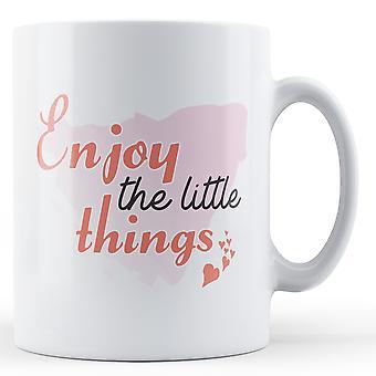 Disfrutar de las pequeñas cosas - taza impresa