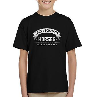 I Have Too Many Horses Said No One Ever Kid's T-Shirt