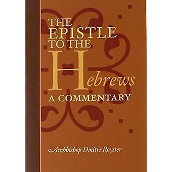 De brief aan de Hebreeën - een financieel commentaar door Dmitri Royster - 97808814