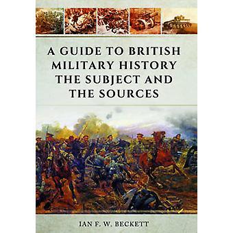 Yhdistyneen kuningaskunnan sotahistoria - aihe ja lähteistä jäseneltä opas