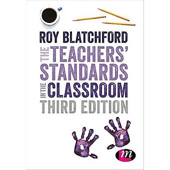 The Teachers' Standards in the Classroom by Roy Blatchford - 97815264