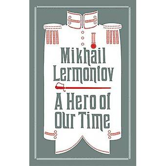A Hero of Our Time by Mikhail Lermontov - 9781847495761 Book