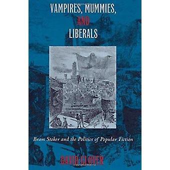 Vampyyrit - muumioita - ja liberaalit - Bram Stoker ja politiikan Po