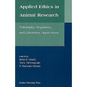 Tillämpad etik i djurförsök - filosofi - förordning och Lilja