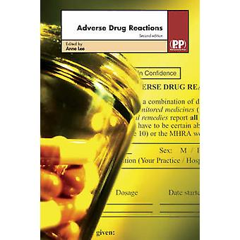 Adverse Drug Reactions (2nd Revised edition) by Anne Lee - 9780853696