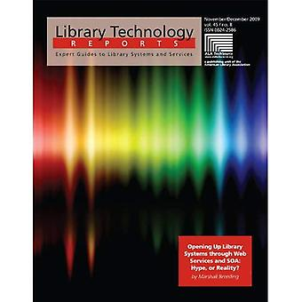 Opening Up Library Systems Through Web Services and Soa: Hype, or Reality? (Library Technology Reports)