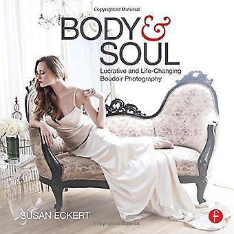 Kropp och själ: lukrativa och livsförändrande Boudoir fotografering