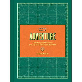 Endelig boken av eventyr: livsforvandlende utflukter og opplevelser verden