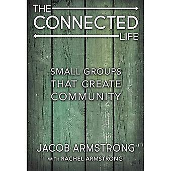La vie connectée: Petits groupes qui créent la communauté