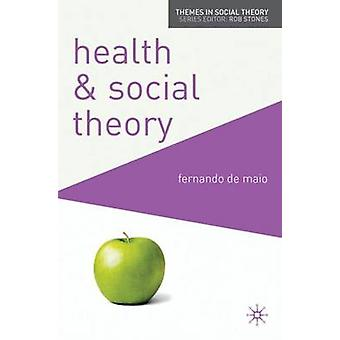 Health and Social Theory by De Maio & Fernando