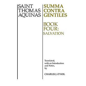 Summa Contra ofrälse boka 4 frälsning genom Aquinas & Thomas