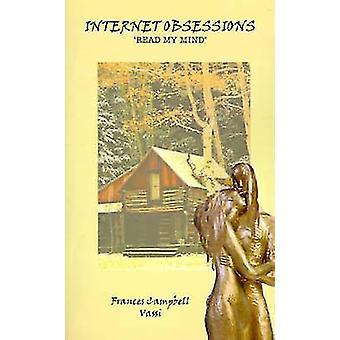 Internet obsessies Read My Mind door Vassi & Francis Campbell