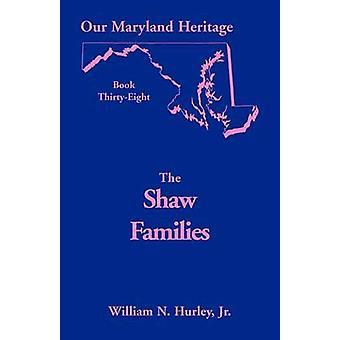 Onze Maryland erfgoed boek 38 Shaw gezinnen door Hurley & W.-N.