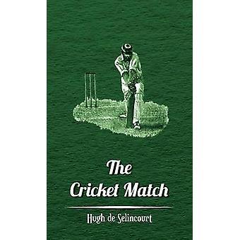 The Cricket Match by Selincourt & Hugh De