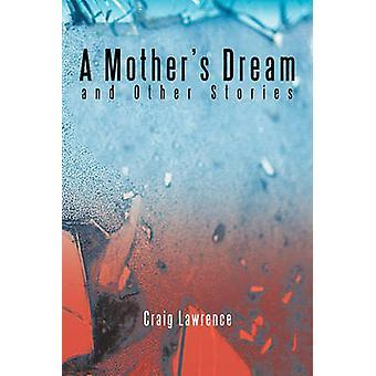 Un sogno di madri e altre storie da Lawrence & Craig