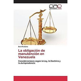 La obligacin de manutencin nl Venezuela door Perdomo Bexi