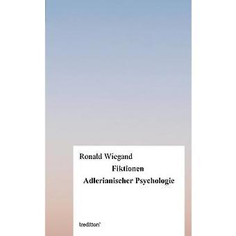 Fiktionen Adlerianischer Psychologie von Wiegand & Ronald