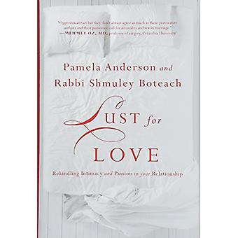 Lust for Love - Rekindling Intimacy and Passion in Your Relationship b