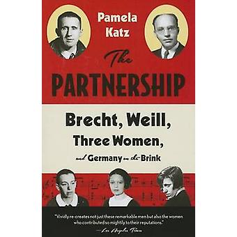 Partnership - Brecht - Weill - Three Women - and Germany on the Brink