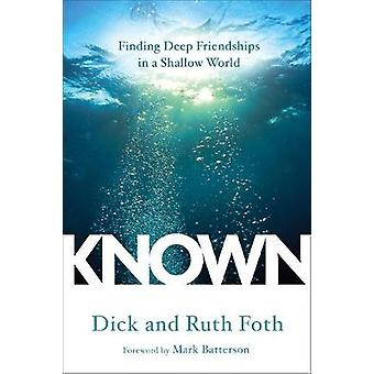 Known - Finding Deep Friendhsips in a Shallow World by Dick Foth - Rut