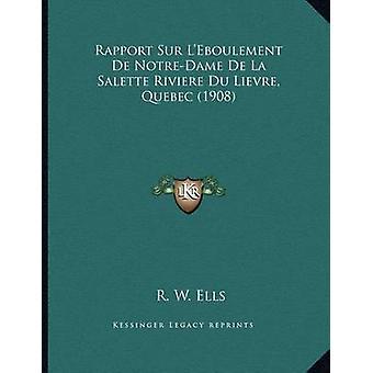 Rapport Sur L'Eboulement de Notre-Dame de La Salette Riviere Du Lievr