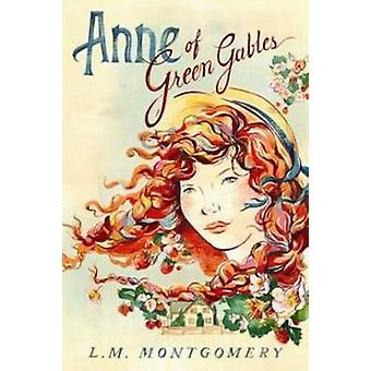 Anne of Green Gables by L. M. Montgomery - 9781402288944 Book