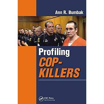 Profiling Cop Killers by Ann R. Bumbak - 9781482211412 Book