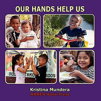 Our Hands Help Us by Kristina Mundera - 9781937314033 Book