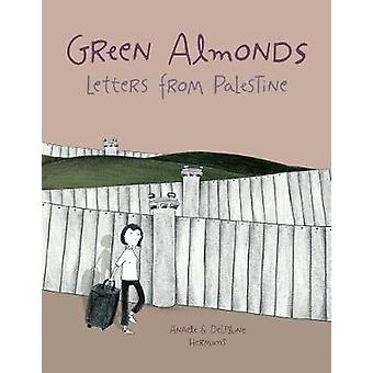 Green Almonds - Letters from Palestine by Green Almonds - Letters from