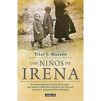 Los Ninos de Irena / Irena's Children - The Extraordinary Story of the