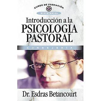 Introduccion a la Psicologia Pastoral - Consejeria by Esdras Betancour