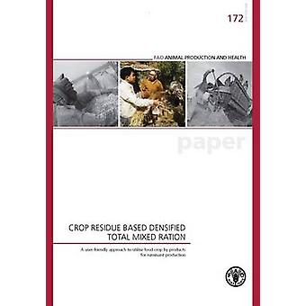 Crop Residue Based Densified Total Mixed Ration - a User-friendly Appr