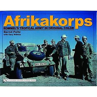Afrikakorps--جيش رومل المدارية في اللون الأصلي قبل بيتز بيرند