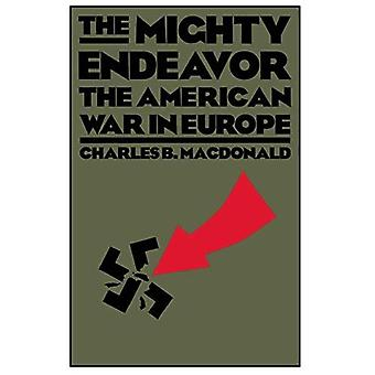 The Mighty Endeavour: The American War in Europe
