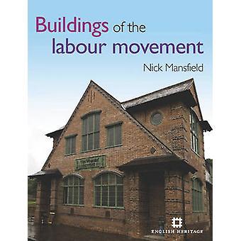 Gebouwen van de arbeidersbeweging door Nick Mansfield - Tony Benn - 9781