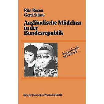 Auslandische Madchen in Der Bundesrepublik by Rosen & Rita