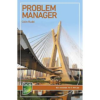 Problem Manager - Careers in IT Service Management by Colin Rudd - 978