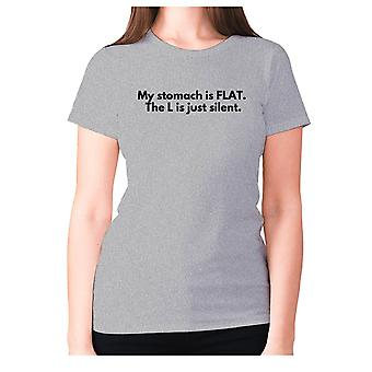 Womens funny gym t-shirt slogan tee ladies workout - My stomach is FLAT. The L is just silent