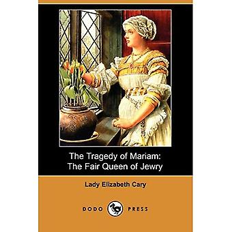 The Tragedy of Mariam: The Fair Queen of Jewry (Dodo Press)