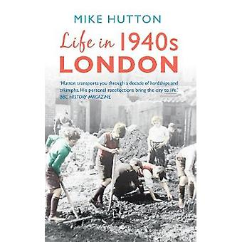 Leven in 1940 Londen door Mike Hutton
