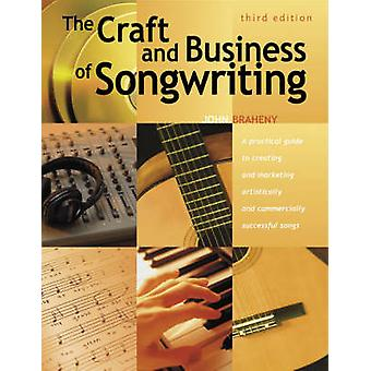THE CRAFT amp BUSINESS OF SONGWRITI by John Braheny