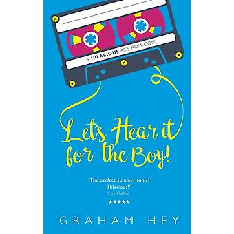 Lets Hear It For The Boy by Graham Hey