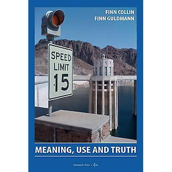 Meaning Use and Truth by Collin & Finn