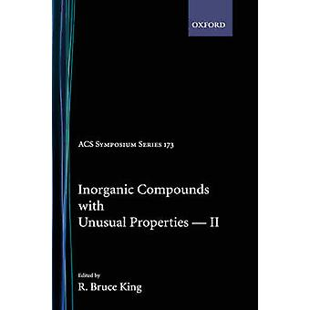 Inorganic Compounds with Unusual Properties II Acsss 173 by King & R. Bruce