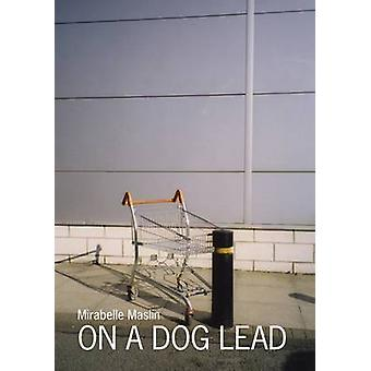 On a Dog Lead by Maslin & Mirabelle