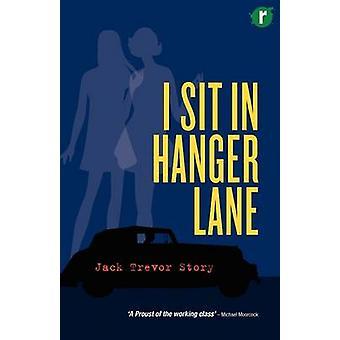 I Sit in Hanger Lane by Story & Jack Trevor