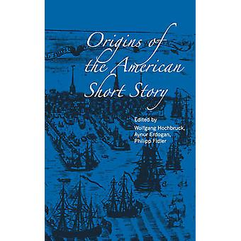 Origins of the American Short Story by Hochbruck & Wolfgang