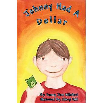 Johnny Had a Dollar by Willeford & Tammy Jean